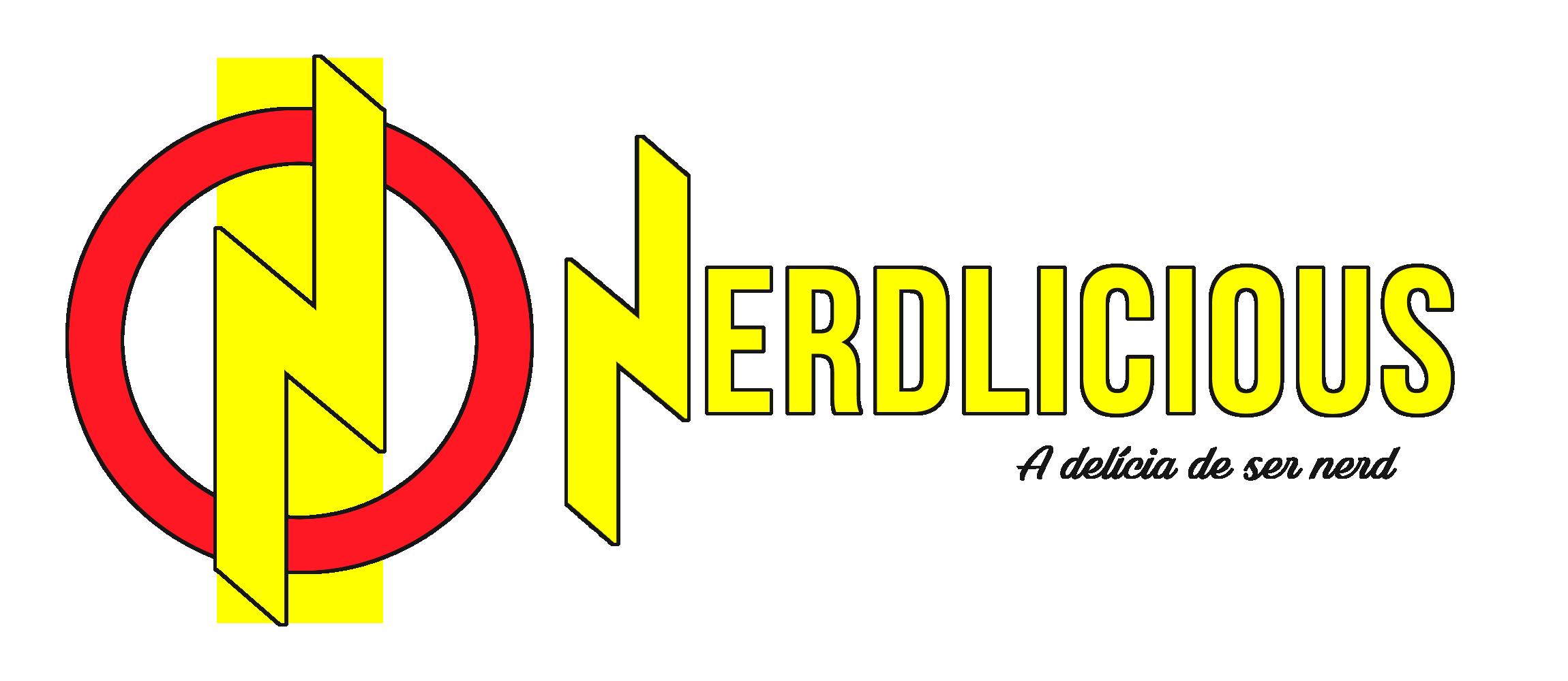 Nerdlicious - A delícia de ser NERD!